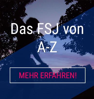 Das FSJ von A bis Z. Mehr erfahren